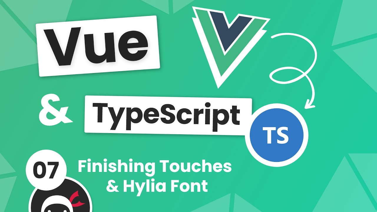 Vue 3 with TypeScript Tutorial #7 - Hylia Font & Final Styles