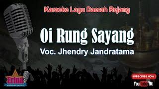 Lagu Daerah Rejang - Oi Rung Sayang (karaoke)