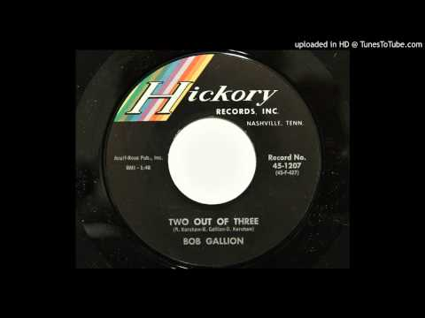 Bob Gallion - Two Out Of Three (Hickory 1207) [1963 country]
