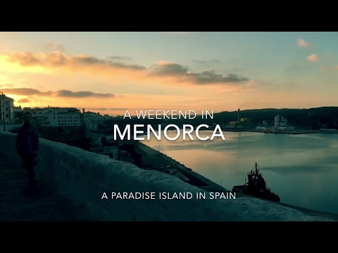 Menorca Travel Guide Video - A Weekend In Paradise