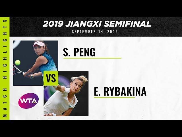 Peng Shuai vs. Elena Rybakina   2019 Jiangxi Semifinal   WTA Highlights
