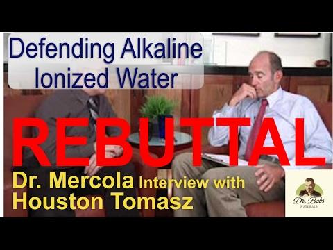 REBUTTAL - Dr. Mercola's Denunciation of Alkaline Ionized Water