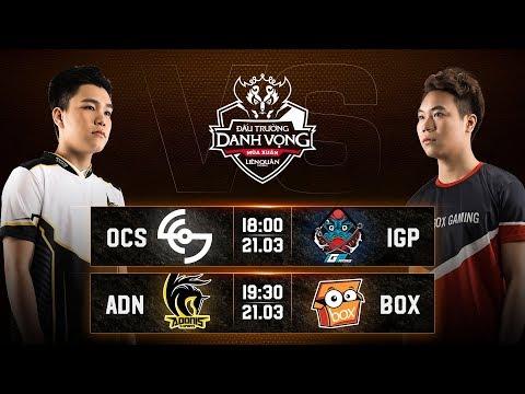OCS vs IGP I ADN vs BOX - Vòng 6 Ngày 2 - Đấu Trường Danh Vọng Mùa Xuân 2019