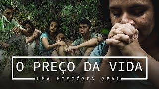 O PREÇO DA VIDA - UMA HISTÓRIA REAL (FLORESTA AMAZÔNICA)