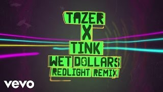 Tazer x Tink - Wet Dollars (Redlight Remix)