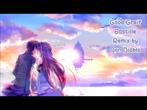 Nightcore - Good Grief ( Bastille Don Diablo Remix )