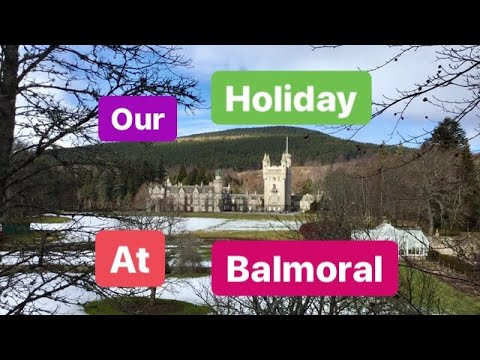 Our Balmoral Holiday 2020