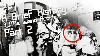 A Brief History of: The Three Mile Island Accident (Short Documentary) (Part 2)