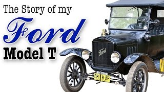 My 1925 Ford Model T - The Story of my Model T
