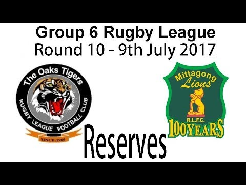 Group 6 Rugby League Round 10 Reserve Grade. The Oaks v Mittagong 9.7.17
