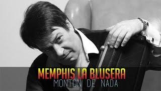 Memphis La Blusera - Montón De Nada (Letra)