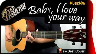 BABY, I LOVE YOUR WAY 💘 - Peter Frampton / GUITAR Cover / MusikMan #165