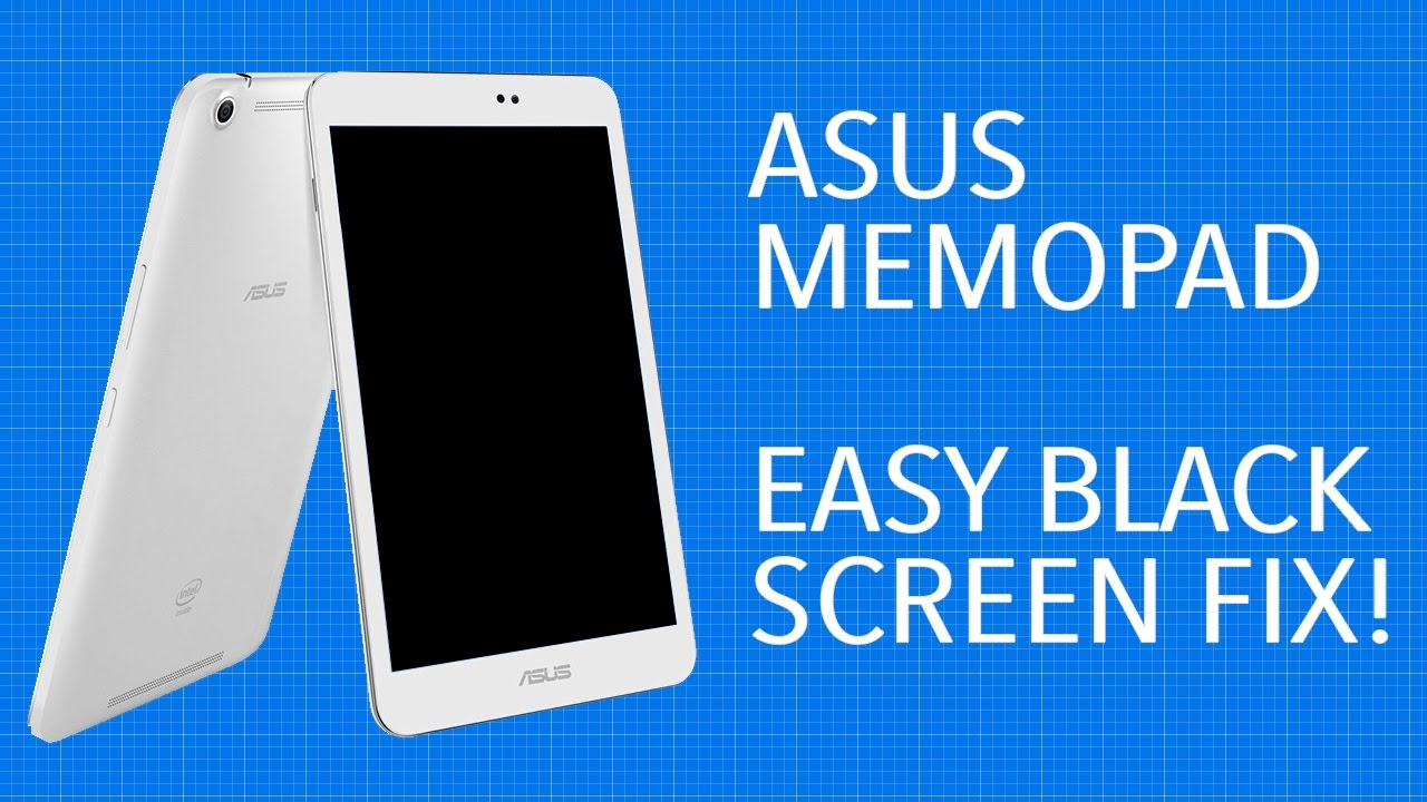 Asus Memo Pad Black Screen Fix | [Easy Fix!]