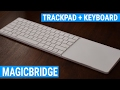 Keep Your Keyboard & Trackpad Organized with MagicBridge from Twelve South
