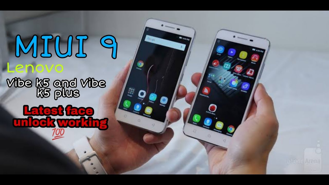 Install MIUI 9 in lenovo vibe k5 and Vibe k5 plus | face