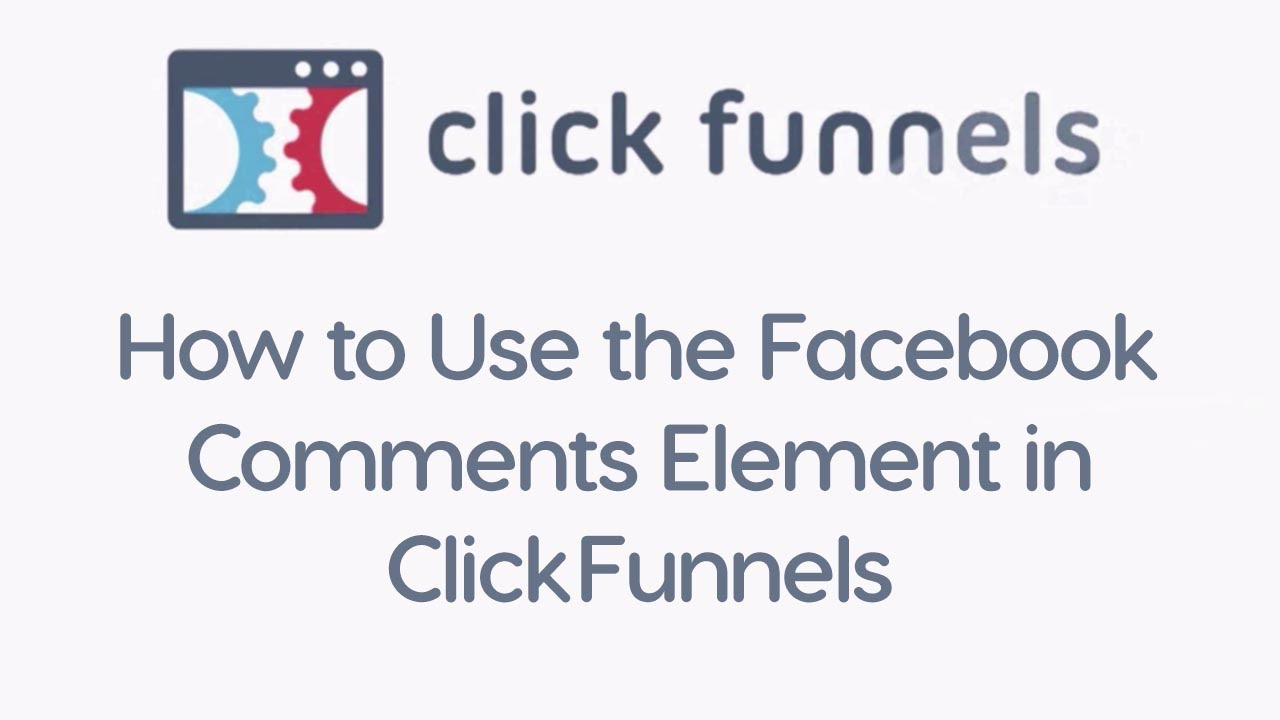 How to Use the Facebook Comments Element in ClickFunnels