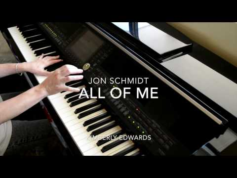 All Of Me- Jon Schmidt || Played by Kimberly Edwards