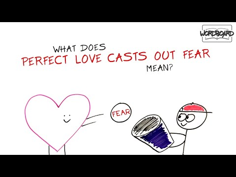 WordBoard.org - What Does Perfect Love Casts Out Fear Mean? (1 John 4:18)