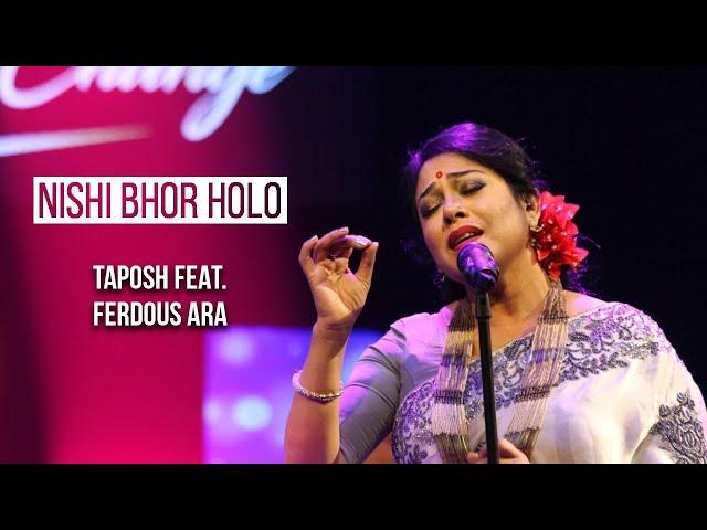 NISHI BHOR HOLO - TAPOSH FEAT. FERDOUS ARA : OMZ WIND OF CHANGE [ S:04 ]