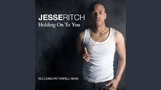 Holding on to You (Pat Farrell Radio Mix)