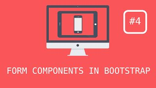 Bootstrap 3 Tutorials - #4 Using Different Form Components