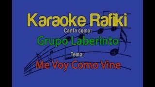Grupo Laberinto - Me Voy Como Vine Karaoke Demo