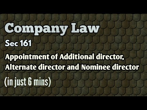 Sec 161_Appointment of Additional director, Alternate director and Nominee director_Company law