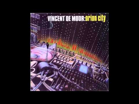 Vincent De Moor - Orion City (Full Album)