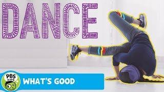 WHAT'S GOOD | Dance | PBS KIDS