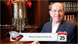 August 25: Refuse To Quit and Give Up