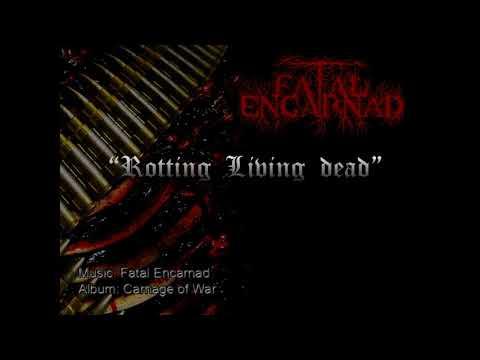 Fatal Encarnad - Rotting Living Dead
