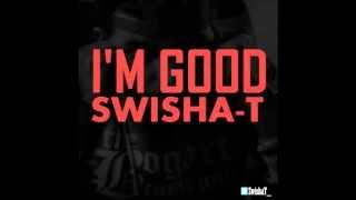 Swisha-T - I'm Good