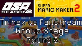 GSA's Mario Maker 2 Speedrun Tournament! - Round 6 vs Failstream