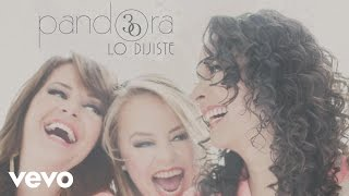 Pandora - Lo dijiste