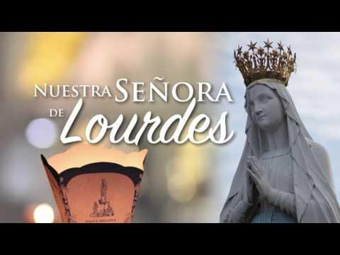 Conozca Primero Su Fe Católica–Nuestra Señora de Lourdes • 8 | Febrero | 2017