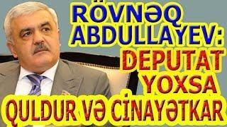 """""""Rövnəq Abdullayev - Deputat Yoxsa Quldur"""" - Azadlıq Qəzeti PAYLAŞIN!"""
