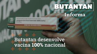 Butantan Informa - Butantan desenvolve vacina 100% nacional
