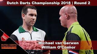 🎯 Michael van Gerwen v William O'Connor | Round 2 | 2018 Dutch Darts Championship Maastricht