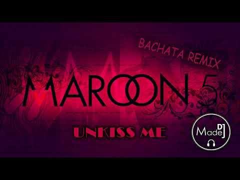 Maroon 5 - Unkiss Me DJ Madej Bachata Remix 2018