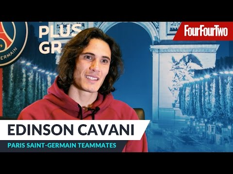 Edinson Cavani   PSG - Paris Saint-Germain Teammates