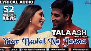 Yaar Badal Na Jaana Full Song With Lyrics | Talaash | Akshay Kumar & Kareena Kapoor | Lyrics Light