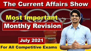 July 2021 All Important Current Affairs Revision   The Current Affairs Show   for all Exams
