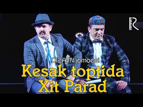 Dizayn jamoasi - Kesak toptida xit parad   Дизайн жамоаси - Кесак топтида хит парад