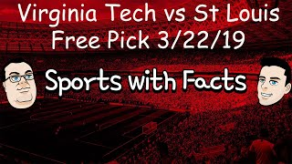 Virginia Tech vs St Louis | NCAA Tournament Free Pick | 3/22/19
