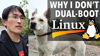 """Why I don't dual-boot Linux (""""Linux is free, if you don't value your time."""")"""