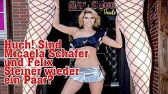 Huch! Sind Micaela Schäfer und Felix Steiner wieder ein Paar?