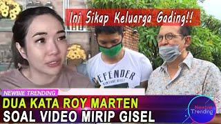 Dua Kata Roy Marten Soal Video Mirip Gisel, Ini Sikap Keluarga Gading!