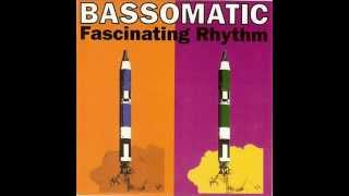 BASS O MATIC - FASCINATING RHYTHM - FASCINATING RHYTHM (SOUL ODYSSEY MIX)