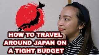 TRAVEL AROUND JAPAN ON A TIGHT BUDGET | INSIDER TIPS!