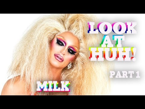 MILK On Look At Huh - Part 1
